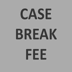 Case Break Fee